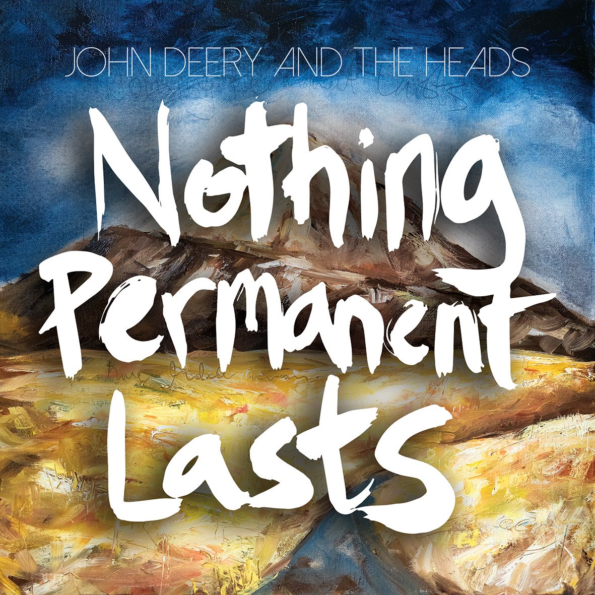 Album Review: John Deery and the Heads- 'Nothing Permanent Lasts'
